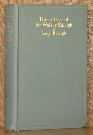 THE LETTERS OF SIR WALTER RALEIGH (1879-1922): edited by Lady