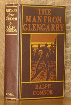 THE MAN FROM GLENGARRY, A TALE OF THE OTTAWA: Ralph Connor