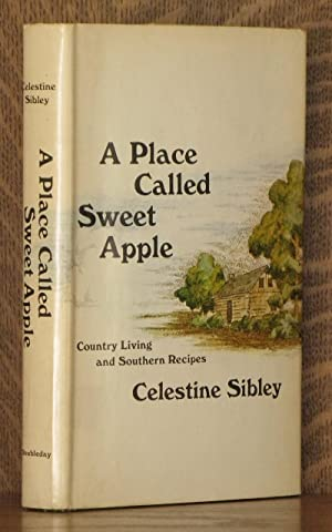 A PLACE CALLED SWEET APPLE: Celestine Sibley, illustrated by Ray Cruz