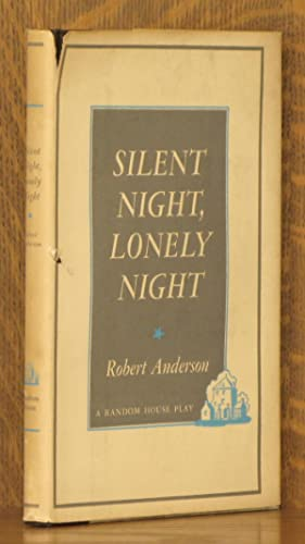 SILENT NIGHT, LONELY NIGHT: Robert Anderson