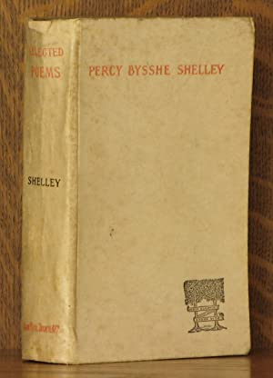 POEMS SELECTED FROM PERCY BYSSHE SHELLEY: Percy Bysshe Shelley