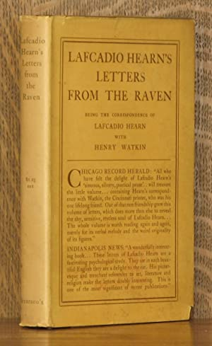 LETTERS FROM THE RAVEN, BEING THE CORRESPONDENCE OF LAFCADIO HEARN WITH HENRY WATKIN: Lafcadio ...