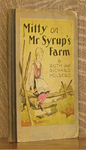 MITTY ON MR SYRUP'S FARM: Ruth Langland Holberg,