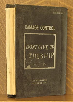 """DAMAGE CONTROL- """"DON'T GIVE UP THE SHIP"""" [RESTRICTED]: N.T.S. [Naval Training School..."""