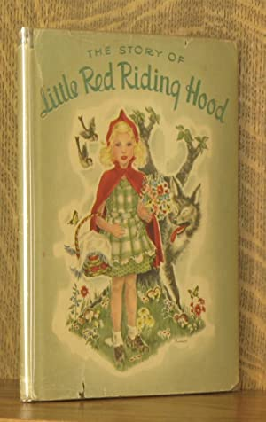 THE STORY OF LITTLE RED RIDING HOOD: retold from Perrault, illustrated by Primrose