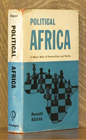 POLITICAL AFRICA, A WHO'S WHO OF PERSONALITIES AND PARTIES: Ronald Segal