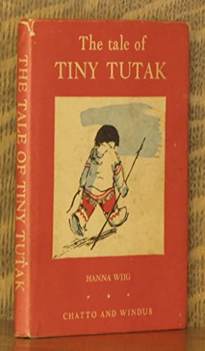 THE TALE OF TINY TUTAK: Hanna Wiig, illustrated by Sven Skauge