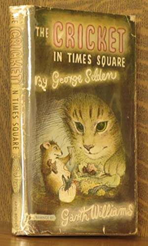 THE CRICKET IN TIMES SQUARE: George Selden, illustrated by Garth Williams