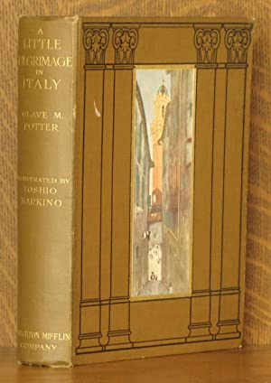 A LITTLE PILGRIMAGE IN ITALY: Olave M. Potter, illustrated by Yoshio Markino