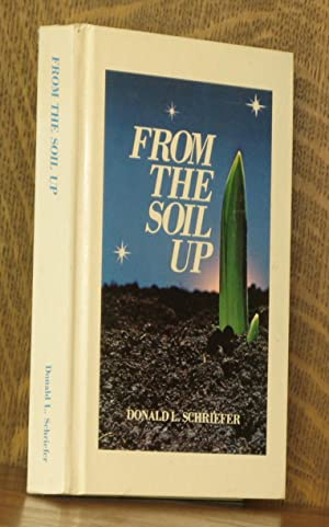 FROM THE SOIL UP: Donald L. Schriefer
