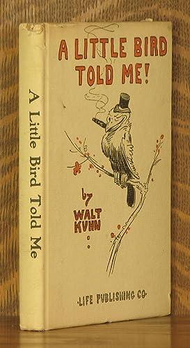 A LITTLE BIRD TOLD ME!: Walt Kuhn