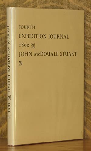 FOURTH EXPEDITION JOURNAL - MARCH TO SEPTEMBER 1860: John McDouall Stuart