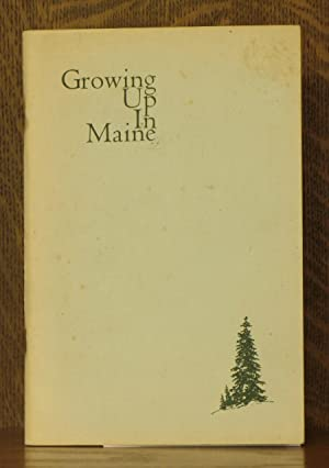 GROWING UP IN MAINE, A COLLECTION OF ESSAYS BY STUDENTS OF THE BOWDOIN COLLEGE UPWARD BOUND PROGRAM...