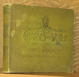 GLIMPSES OF THE WORLD, A PORTFOLIO OF PHOTOGRAPHS.: John L. Stoddard
