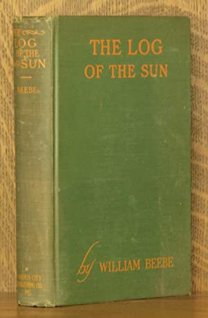 THE LOG OF THE SUN, A CHRONICLE: William Beebe