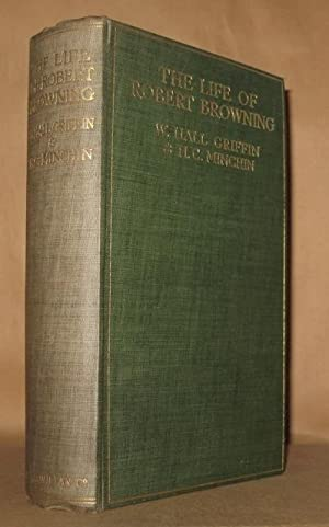 THE LIFE OF ROBERT BROWNING With Notices of his Writings, His Family, & his Friends: W. Hall ...