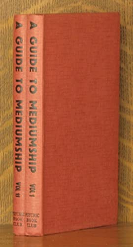 A GUIDE TO MEDIUMSHIP AND PSYCHICAL UNFOLDMENT - 2 VOL. SET (COMPLETE): E. W. and M. H. Wallis
