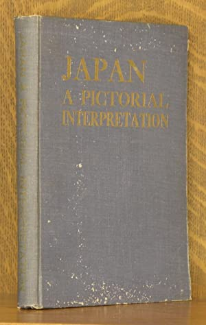 JAPAN, A PICTORIAL INTERPRETATION: anonymous