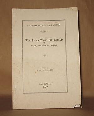 THE JONES COVE SHELL HEAP AT WEST GOULDSBORO, MAINE Lafayette National Park Museum Bulletin 1: ...