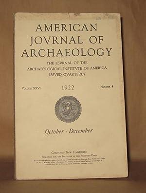 AMERICAN JOURNAL OF ARCHAEOLOGY VOLUME XXVI 1922 NUMBER 4 OCTOBER-DECEMBER: Various