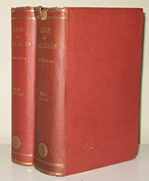 THE LIFE OF SIR EDWARD RALEIGH (2 VOL SET - COMPLETE) Together with His Letters: Edward Edwards