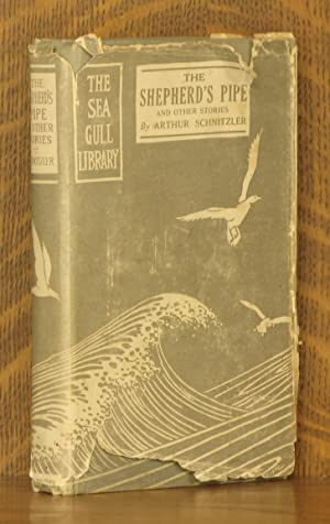 THE SHEPHERD'S PIPE AND OTHER STORIES [THE SEA GULL LIBRARY VOL. III]: Arthur Schnitzler, ...