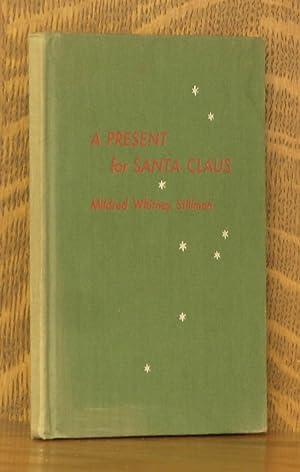 A PRESENT FOR SANTA CLAUS: Mildred Whitney Stillman