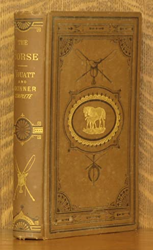 THE HORSE, BY WILLIAM YOUATT. A NEW EDITION, WITH NUMEROUS ILLUSTRATIONS - TOGETHER WITH A GENERAL ...