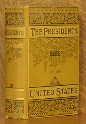 LIVES OF THE PRESIDENTS OF THE UNITED STATES OF AMERICA, FROM WASHINGTON TO THE PRESENT TIME.