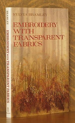 EMBROIDERY WITH TRANSPARENT FABRICS: Sylvia Bramley