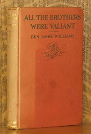 ALL THE BROTHERS WERE VALIANT: Ben Ames Williams