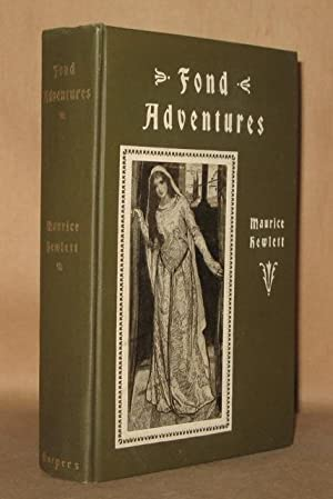 FOND ADVENTURES Tales of the Youth of the World: Maurice Hewlett