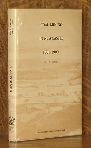 COAL MINING IN NEWCASTLE 1801-1900: J. W. Turner
