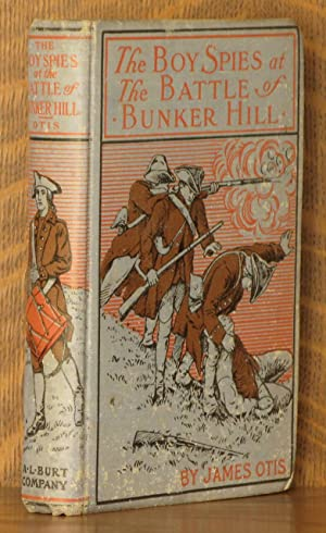 THE BOY SPIES AT THE BATTLE OF BUNKER HILL: James Otis