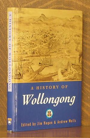 A HISTORY OF WOOLLONGONG: edited by Jim Hagan
