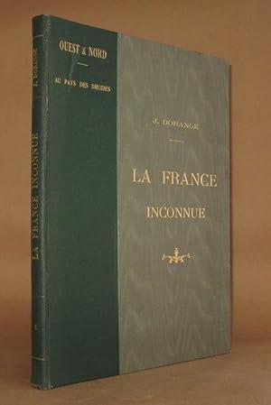 LA FRANCE INCONNUE VOL. 4 Au Pays Des Druides: J. Dorange