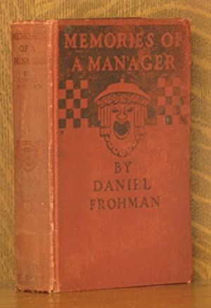 MEMORIES OF A MANAGER - REMINISCENCES OF THE OLD LYCEUM AND SOME PLAYERS OF THE LAST QUARTER ...