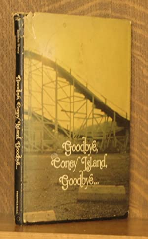 GOODBYE, CONEY ISLAND, GOODBYE.