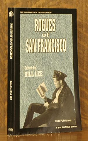 ROGUES OF SAN FRANCISCO: edited by Bill