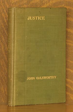 JUSTICE, A TRAGEDY IN FOUR ACTS: John Galsworthy