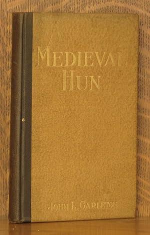 A MEDIEVAL HUN - A FIVE ACT HISTORICAL DRAMA: John L. Carleton