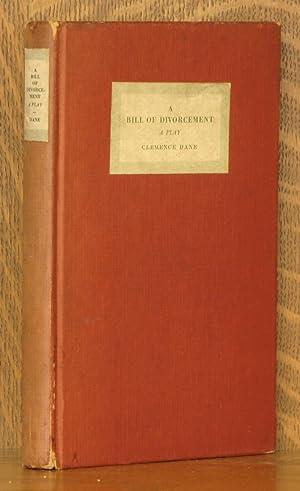 A BILL OF DIVORCEMENT - A PLAY: Clemence Dane