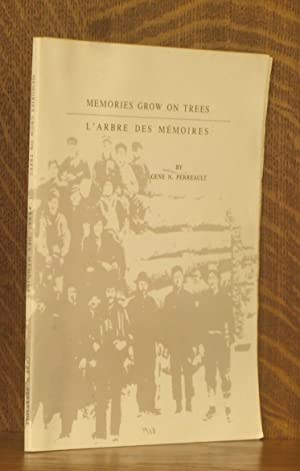 MEMORIES GROW ON TREES, L'ABRE DES MEMOIRES: Gene N. Perreault