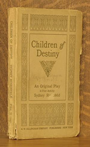 CHILDREN OF DESTINY, A PLAY IN FOUR ACTS: Sydney Rosenfeld