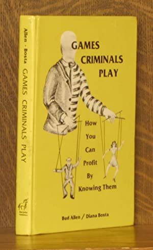 GAMES CRIMINALS PLAY, HOW YOU CAN PROFIT: Bud Allen and