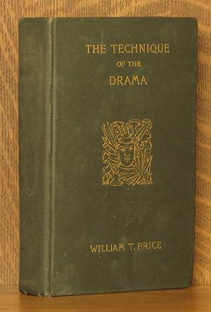 THE TECHNIQUE OF THE DRAMA.: W. T. Price