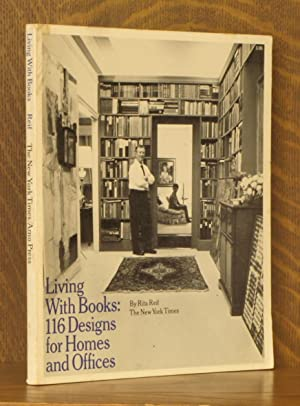 LIVING WITH BOOKS: 116 DESIGNS FOR HOMES AND OFFICES: Rita Reif