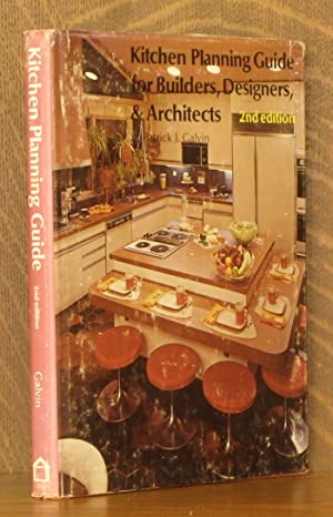 KITCHEN PLANNING GUIDE FOR BUILDERS, DESIGNERS AND: Patrick J. Galvin