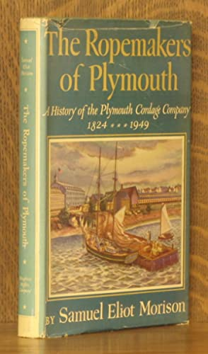 THE ROPEMAKERS OF PLYMOUTH: Samuel Eliot Morison