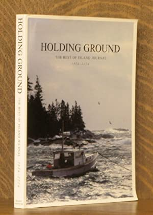 HOLDING GROUND, THE BEST OF ISLAND JOURNAL: edited by Philip
